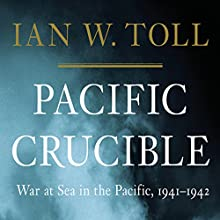 Pacific Crucible: War at Sea in the Pacific, 1941-1942 Audiobook by Ian W. Toll Narrated by Grover Gardner