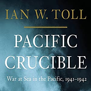 Pacific Crucible: War at Sea in the Pacific, 1941-1942 Audiobook