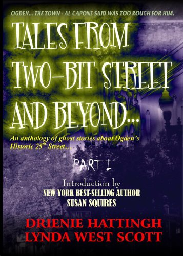 TALES FROM TWO-BIT STREET AND BEYOND... PART I (TALES FROM H.E.L. Book 2) ()