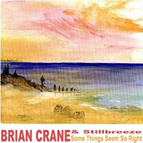 Amazon.com: Some Things Seem So Right: Brian Crane ...
