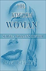 The Kingdom Woman: Serve A Woman's Hunger