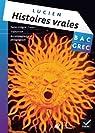 Oeuvre Complète Grec Tle éd. 2013 - Histoires vraies, livre I, Lucien de Samosate par Lucien de Samosate