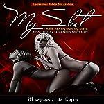 My Slut: I Made Her My Own, My Slave | Marguerite de Lyon