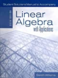 Student Solutions Manual:  Linear Algebra with Applications, Gareth Williams, 0763755885