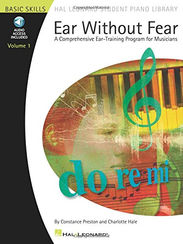 Ear Without Fear - Volume 1: A Comprehensive Ear-Training Program for Musicians (Hal Leonard Student Piano Library (Fear Sheet Music)