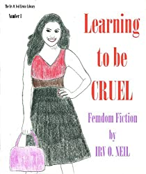 Learning to be CRUEL (The Irv O. Neil Erotic Library)
