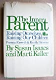 The Inner Parent, Susan S. Isaacs and Marti Keller, 0151444234