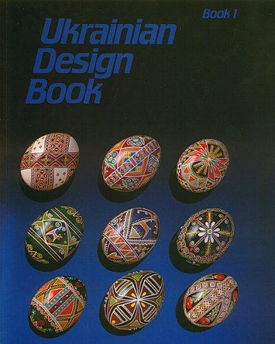 Ukrainian Design Book I (Ukrainian Easter Egg Designs)
