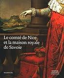 Le comté de Nice et la maison royale de Savoie