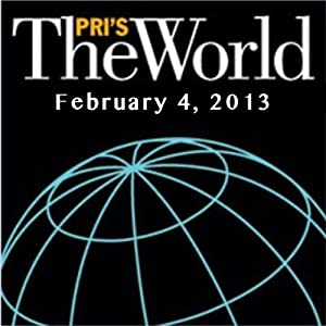 The World, February 04, 2013 Radio/TV Program