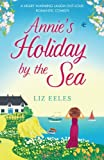 Annie's Holiday by the Sea: A heartwarming laugh out loud romantic comedy