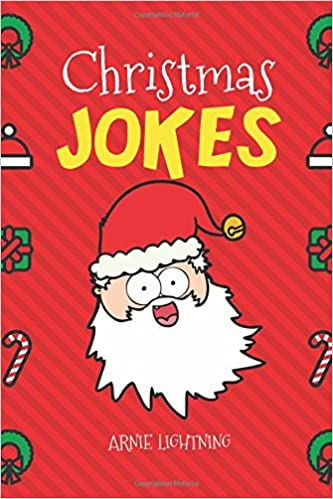 christmas jokes funny and hilarious christmas jokes and riddles for kids arnie lightning 9781973320166 amazoncom books - Jokes For Christmas