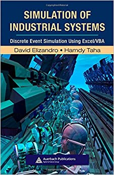 Simulation of Industrial Systems: Discrete Event Simulation Using Excel/VBA: Discrete Event Simulation Esing Excel/VBA (Resource Management)