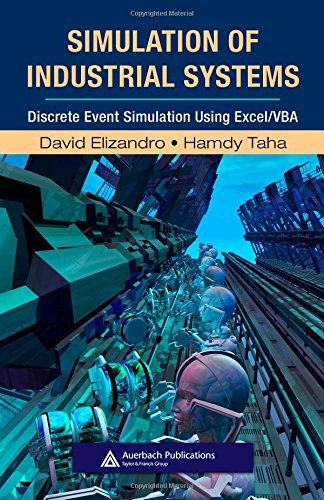 Simulation of Industrial Systems: Discrete Event Simulation Using Excel/VBA (Resource Management)