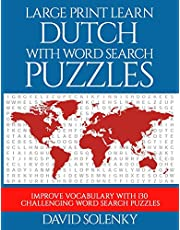 Large Print Learn Dutch with Word Search Puzzles: Learn Dutch Language Vocabulary with Challenging Easy to Read Word Find Puzzles