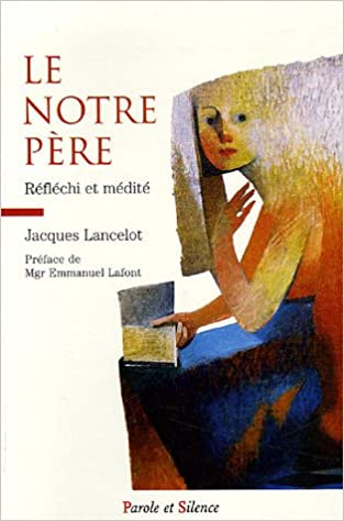 Read Online Le Notre Père : Réfléchi et médité pdf, epub ebook
