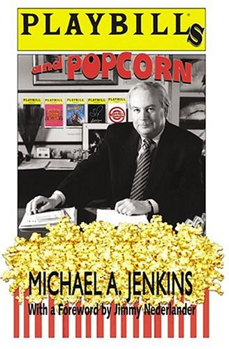 Playbill's And Popcorn: True Tales of Theatre, Tourism and Travel
