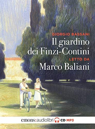 Il giardino dei Finzi Contini letto da Marco Baliani. Audiolibro. CD Audio formato MP3 Classici: Amazon.es: Bassani, Giorgio: Libros en idiomas extranjeros