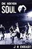 One Northern Soul, J.R. Endeacott, 1901927172