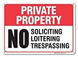 No Soliciting No Loitering No Trespassing Sign Private Property Legend' 10x14 .04'' Aluminum Sign USA Made Of Rust Free Aluminum-UV Printed With Professional Graphics-Easy To Mount