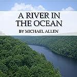 A River in the Ocean | Michael Allen