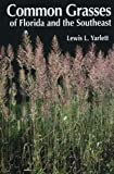 Common Grasses of Florida and the Southeast, Yarlett, Lewis L., 1885258054