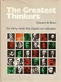 The Greatest Thinkers, Edward De Bono, 0399117628