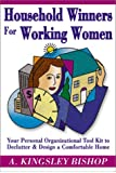 Household Winners for Working Women: Your Personal Organization Tool Kit to Declutter and Design an Comfortable Home