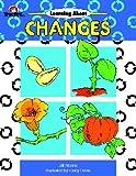 Learning about Changes, Grades Preschool-1, Jill Norris and Wayne R. Davis, 1557993971