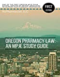 Oregon Pharmacy Law: An MPJE Study Guide
