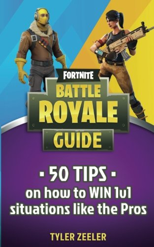 Fortnite Battle Royale: 50 Tips to Win 1v1 Situations like the Pros pdf epub