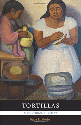 Las Tortillas - Tortillas: A Cultural History