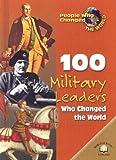 100 Military Leaders Who Changed the World, Samuel Willard Crompton, 0836854705