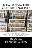 New Media for Old Journalists: How to Turn Your Newspaper Experience into an Online Writing Job