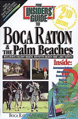 Insiders' Guide to Boca Raton and Palm - Raton Boca