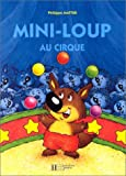 """Afficher """"Mini-Loup au cirque"""""""