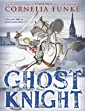 Ghost Knight, Cornelia Funke, 0316056162
