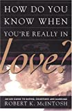 How Do You Know When You're Really in Love?, McIntosh, Robert K., 1573456470