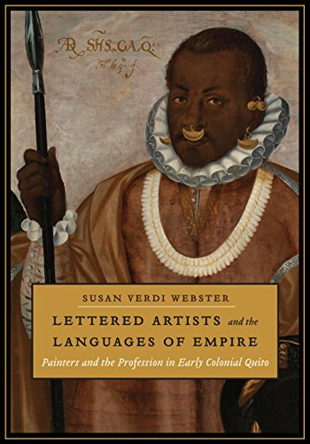 Lettered Artists and the Languages of Empire: Painters and the Profession in Early Colonial Quito by University of Texas Press