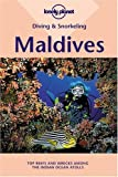 Lonely Planet Diving & Snorkeling Maldives (LONELY PLANET DIVING AND SNORKELING MALDIVES)