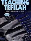 Teaching Tefilah, Bruce Kadden and Barbara Binder Kadden, 0867050861