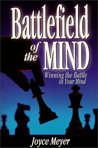 Battlefield of the Mind: How to Win the War in Your Mind (Battlefield Of The Mind Small Group Study)