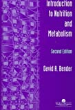 Introduction to Nutrition and Metabolism, Bender, David A., 0748407820