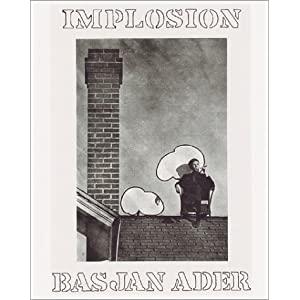 Bas Jan Ader: Implosion Bas Jan Ader, Christopher Muller and Frances Stark