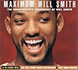 img - for Maximum Will Smith: The Unauthorised Biography of Will Smith (Maximum series) book / textbook / text book