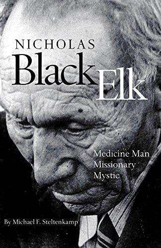 Nicholas Black Elk: Medicine Man, Missionary, Mystic