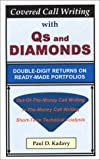 Covered Call Writing with Qs and Diamonds: Double-Digit Returns on Ready-Made Portfolios