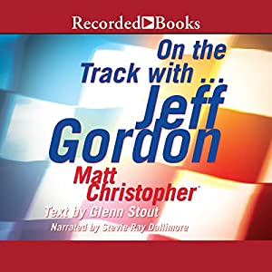 On the Track with...Jeff Gordon Audiobook