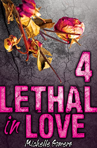 Lethal in Love Episode 4 by Michelle Somers