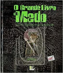 O Grande Livro do Medo 20+1 Histórias para Tremer